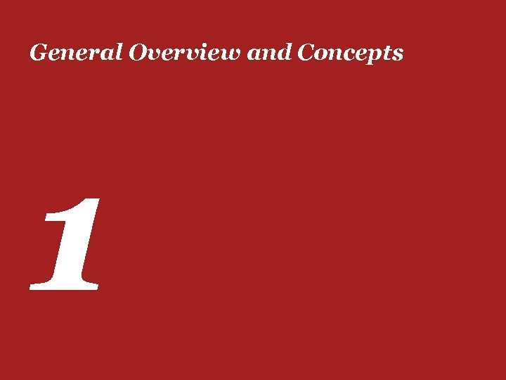 General Overview and Concepts 1