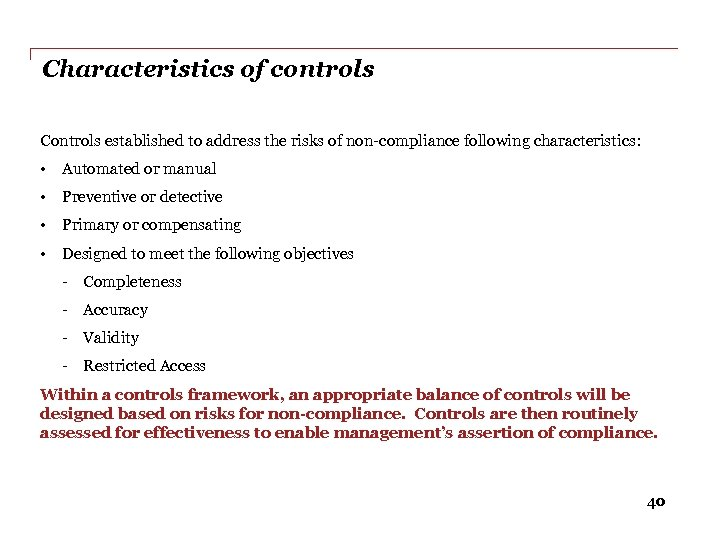 Characteristics of controls Controls established to address the risks of non-compliance following characteristics: •