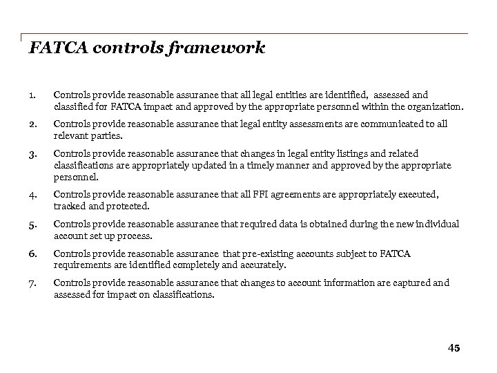 FATCA controls framework 1. Controls provide reasonable assurance that all legal entities are identified,