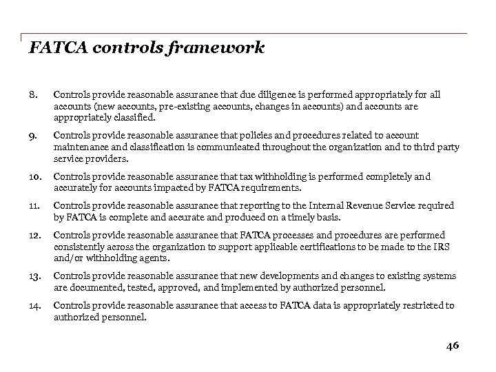 FATCA controls framework 8. Controls provide reasonable assurance that due diligence is performed appropriately