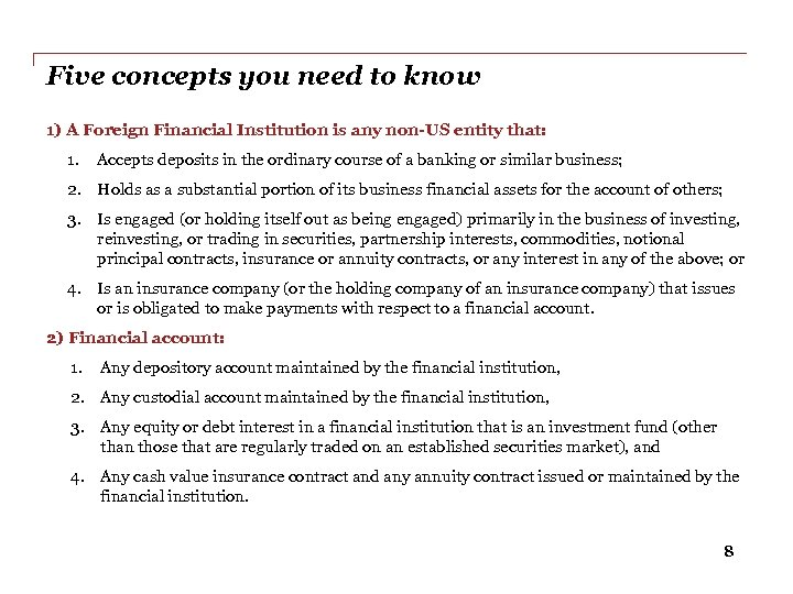Five concepts you need to know 1) A Foreign Financial Institution is any non-US