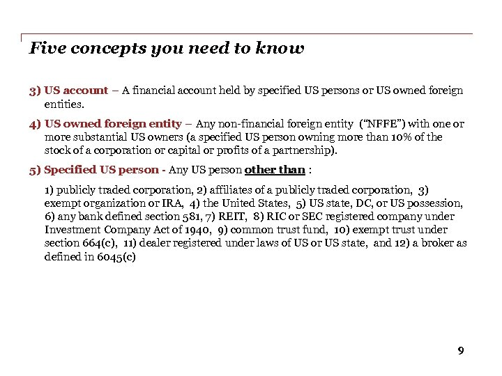 Five concepts you need to know 3) US account – A financial account held