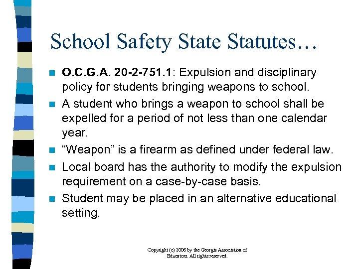 School Safety State Statutes… n n n O. C. G. A. 20 -2 -751.