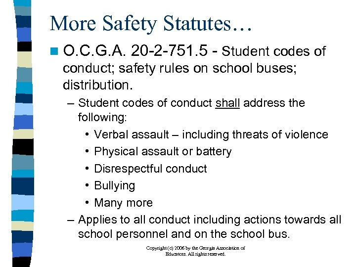 More Safety Statutes… n O. C. G. A. 20 -2 -751. 5 - Student