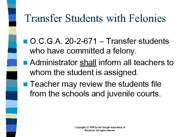 Transfer Students with Felonies n O. C. G. A. 20 -2 -671 – Transfer