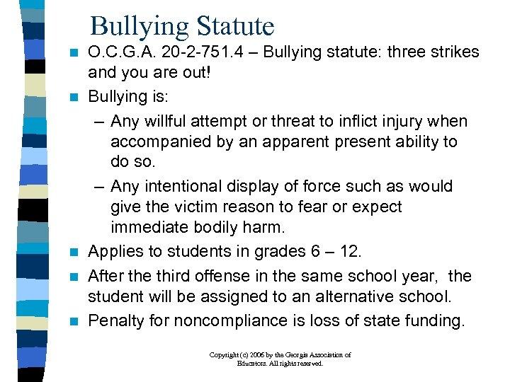 Bullying Statute n n n O. C. G. A. 20 -2 -751. 4 –