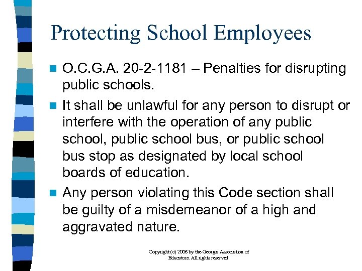 Protecting School Employees O. C. G. A. 20 -2 -1181 – Penalties for disrupting