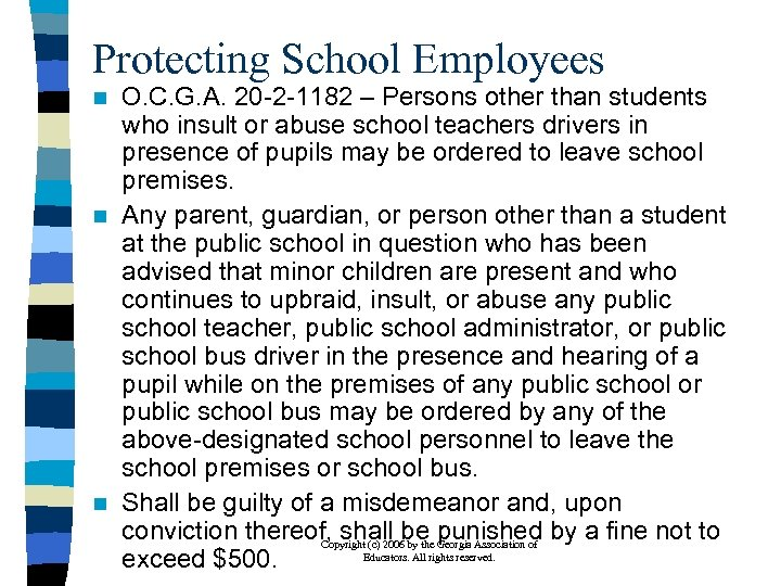 Protecting School Employees O. C. G. A. 20 -2 -1182 – Persons other than
