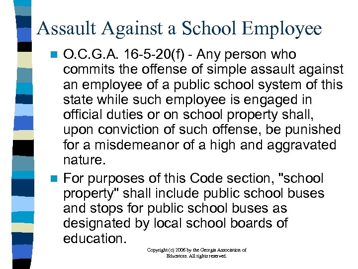 Assault Against a School Employee O. C. G. A. 16 -5 -20(f) - Any