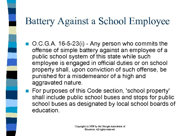 Battery Against a School Employee O. C. G. A. 16 -5 -23(i) - Any