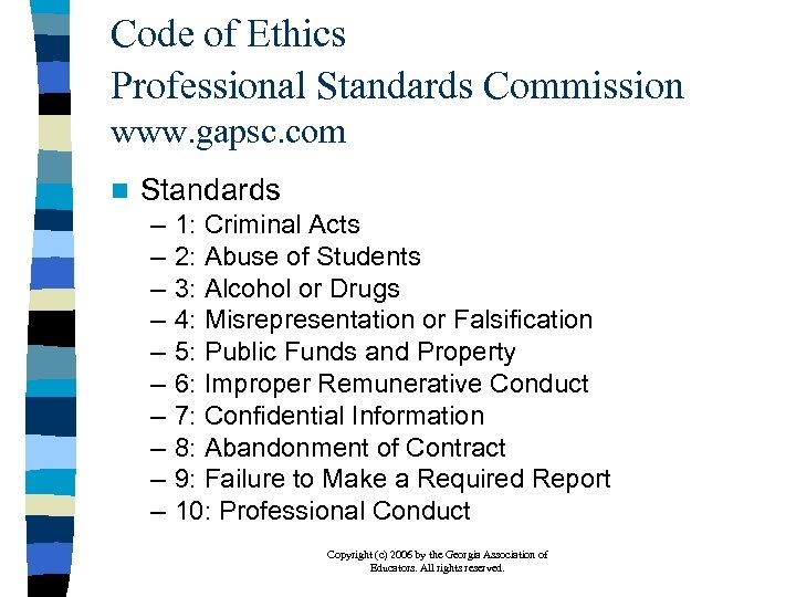 Code of Ethics Professional Standards Commission www. gapsc. com n Standards – – –