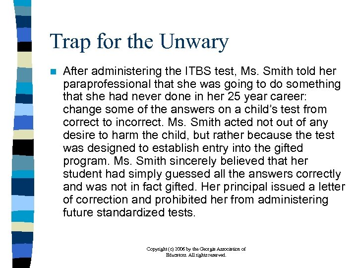 Trap for the Unwary n After administering the ITBS test, Ms. Smith told her