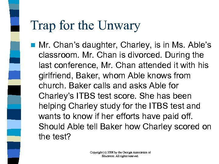 Trap for the Unwary n Mr. Chan's daughter, Charley, is in Ms. Able's classroom.