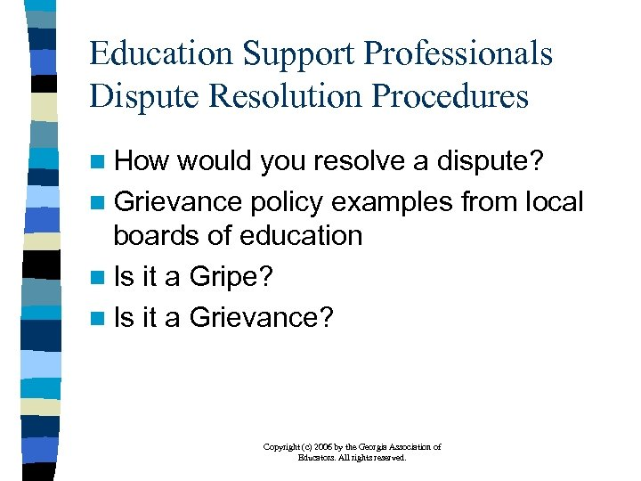 Education Support Professionals Dispute Resolution Procedures n How would you resolve a dispute? n