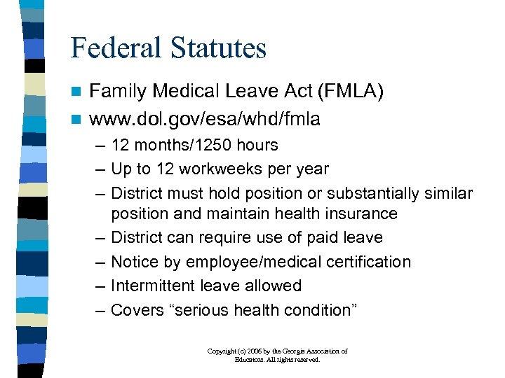 Federal Statutes Family Medical Leave Act (FMLA) n www. dol. gov/esa/whd/fmla n – 12