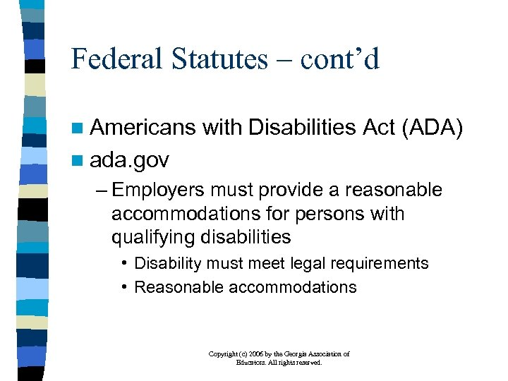 Federal Statutes – cont'd n Americans with Disabilities Act (ADA) n ada. gov –