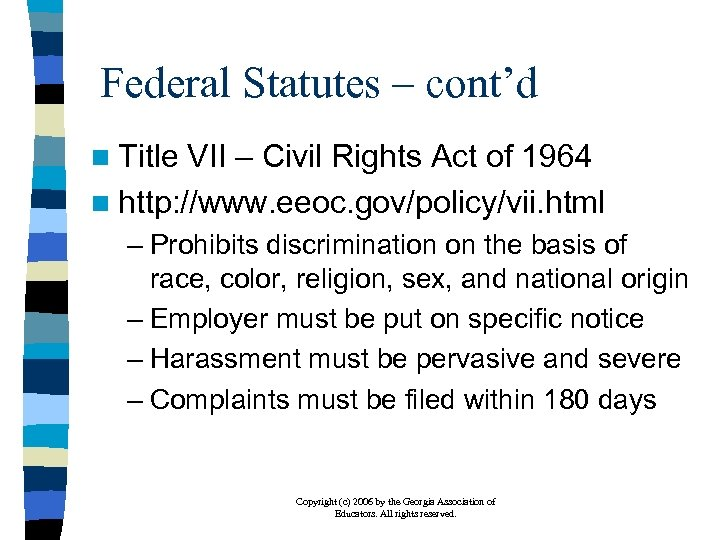 Federal Statutes – cont'd n Title VII – Civil Rights Act of 1964 n
