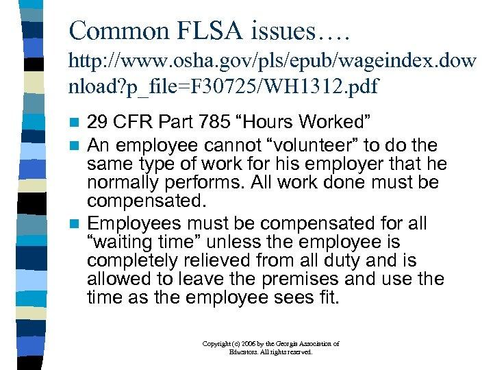 Common FLSA issues…. http: //www. osha. gov/pls/epub/wageindex. dow nload? p_file=F 30725/WH 1312. pdf 29