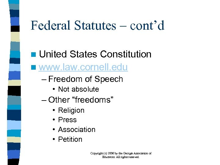 Federal Statutes – cont'd n United States Constitution n www. law. cornell. edu –