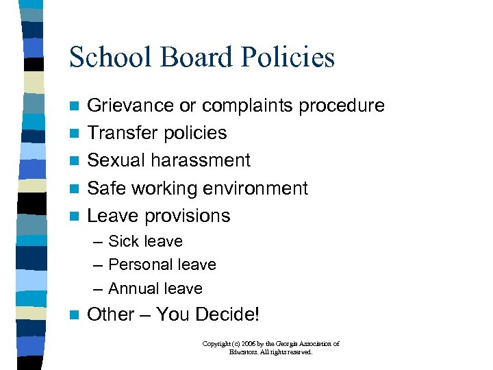 School Board Policies n n n Grievance or complaints procedure Transfer policies Sexual harassment
