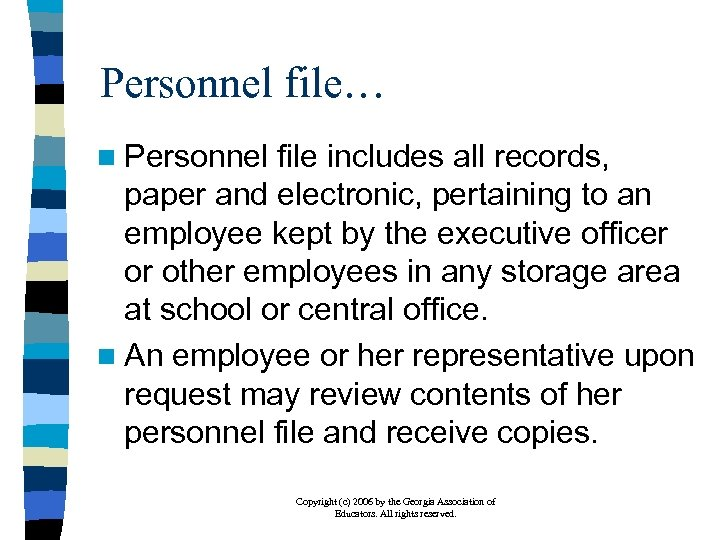 Personnel file… n Personnel file includes all records, paper and electronic, pertaining to an