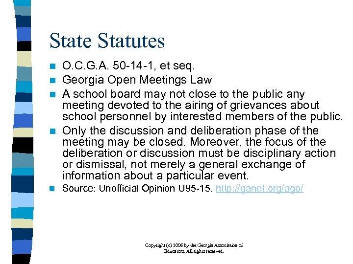 State Statutes O. C. G. A. 50 -14 -1, et seq. Georgia Open Meetings