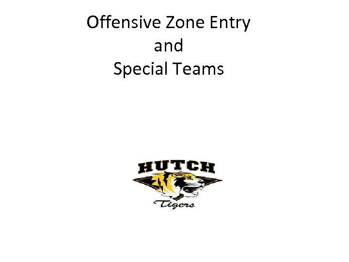 Offensive Zone Entry and Special Teams