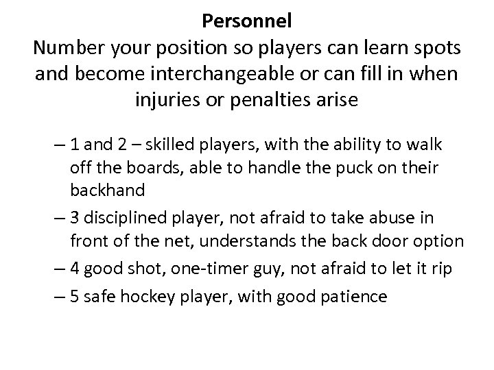 Personnel Number your position so players can learn spots and become interchangeable or can