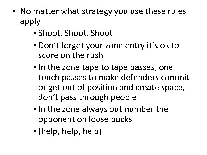 • No matter what strategy you use these rules apply • Shoot, Shoot