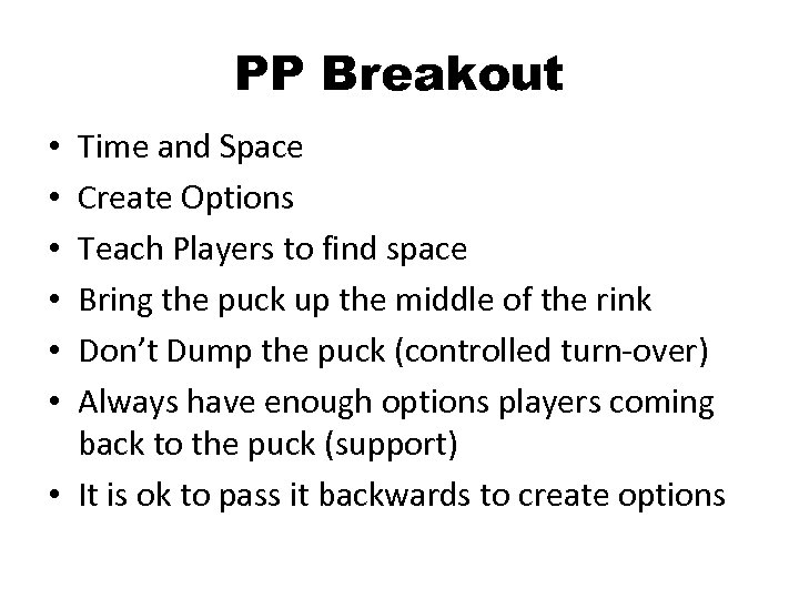 PP Breakout Time and Space Create Options Teach Players to find space Bring the