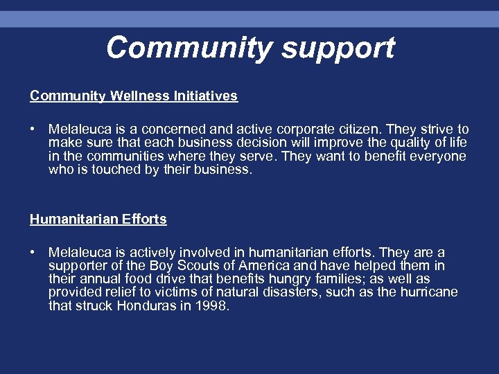 Community support Community Wellness Initiatives • Melaleuca is a concerned and active corporate citizen.