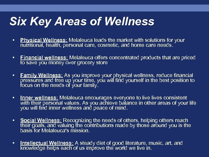 Six Key Areas of Wellness • Physical Wellness: Melaleuca leads the market with solutions