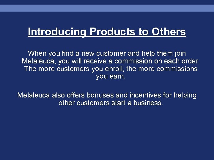 Introducing Products to Others When you find a new customer and help them join