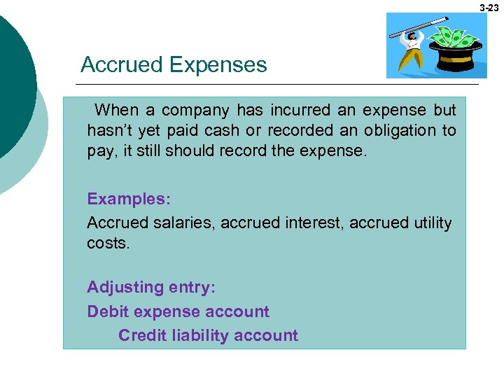 3 -23 Accrued Expenses When a company has incurred an expense but hasn't yet