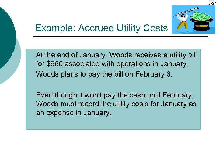 3 -24 Example: Accrued Utility Costs At the end of January, Woods receives a