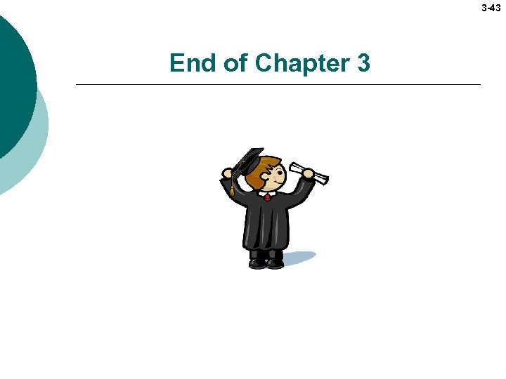 3 -43 End of Chapter 3