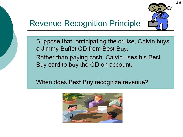 3 -6 Revenue Recognition Principle Suppose that, anticipating the cruise, Calvin buys a Jimmy