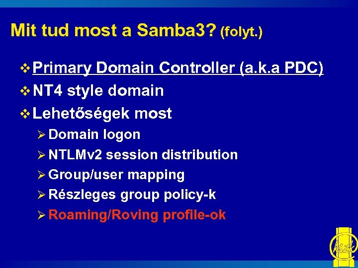 Mit tud most a Samba 3? (folyt. ) v Primary Domain Controller (a. k.