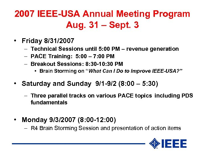 2007 IEEE-USA Annual Meeting Program Aug. 31 – Sept. 3 • Friday 8/31/2007 –