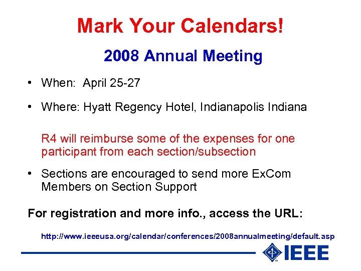 Mark Your Calendars! 2008 Annual Meeting • When: April 25 -27 • Where: Hyatt