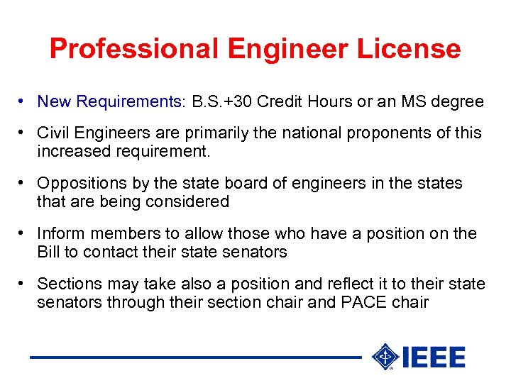 Professional Engineer License • New Requirements: B. S. +30 Credit Hours or an MS
