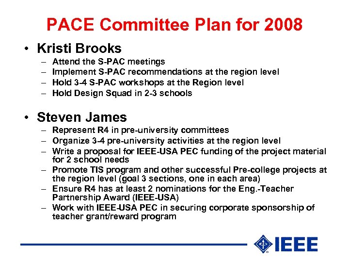 PACE Committee Plan for 2008 • Kristi Brooks – – Attend the S-PAC meetings
