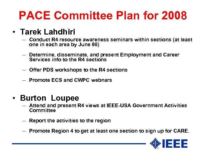 PACE Committee Plan for 2008 • Tarek Lahdhiri – Conduct R 4 resource awareness