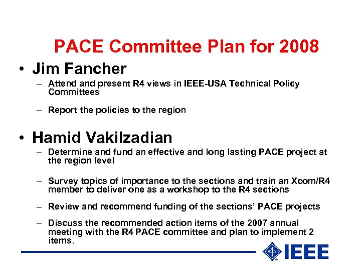 PACE Committee Plan for 2008 • Jim Fancher – Attend and present R 4