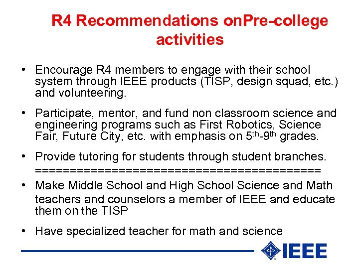 R 4 Recommendations on. Pre-college activities • Encourage R 4 members to engage with