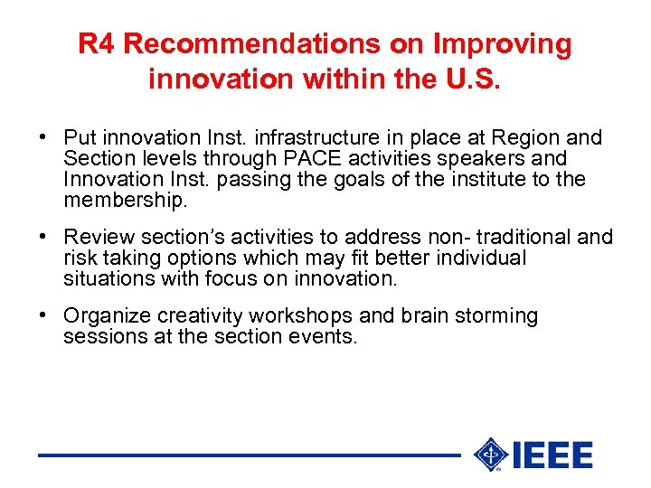 R 4 Recommendations on Improving innovation within the U. S. • Put innovation Inst.