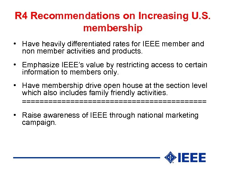 R 4 Recommendations on Increasing U. S. membership • Have heavily differentiated rates for