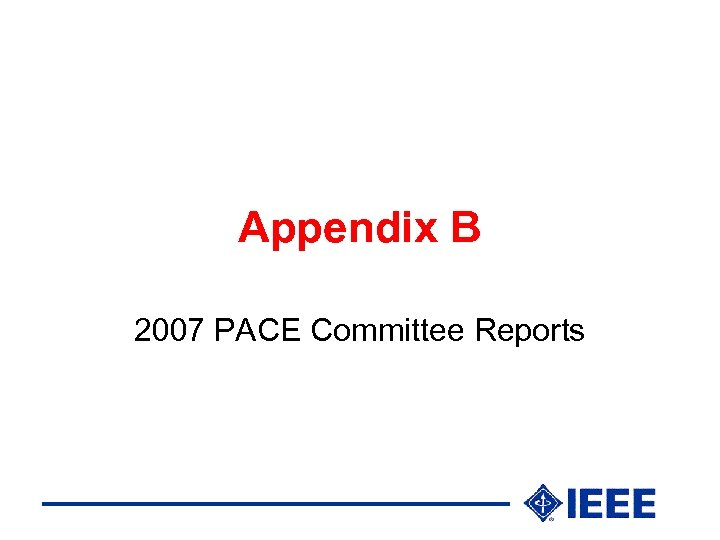Appendix B 2007 PACE Committee Reports