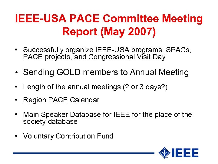 IEEE-USA PACE Committee Meeting Report (May 2007) • Successfully organize IEEE-USA programs: SPACs, PACE