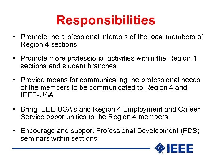 Responsibilities • Promote the professional interests of the local members of Region 4 sections